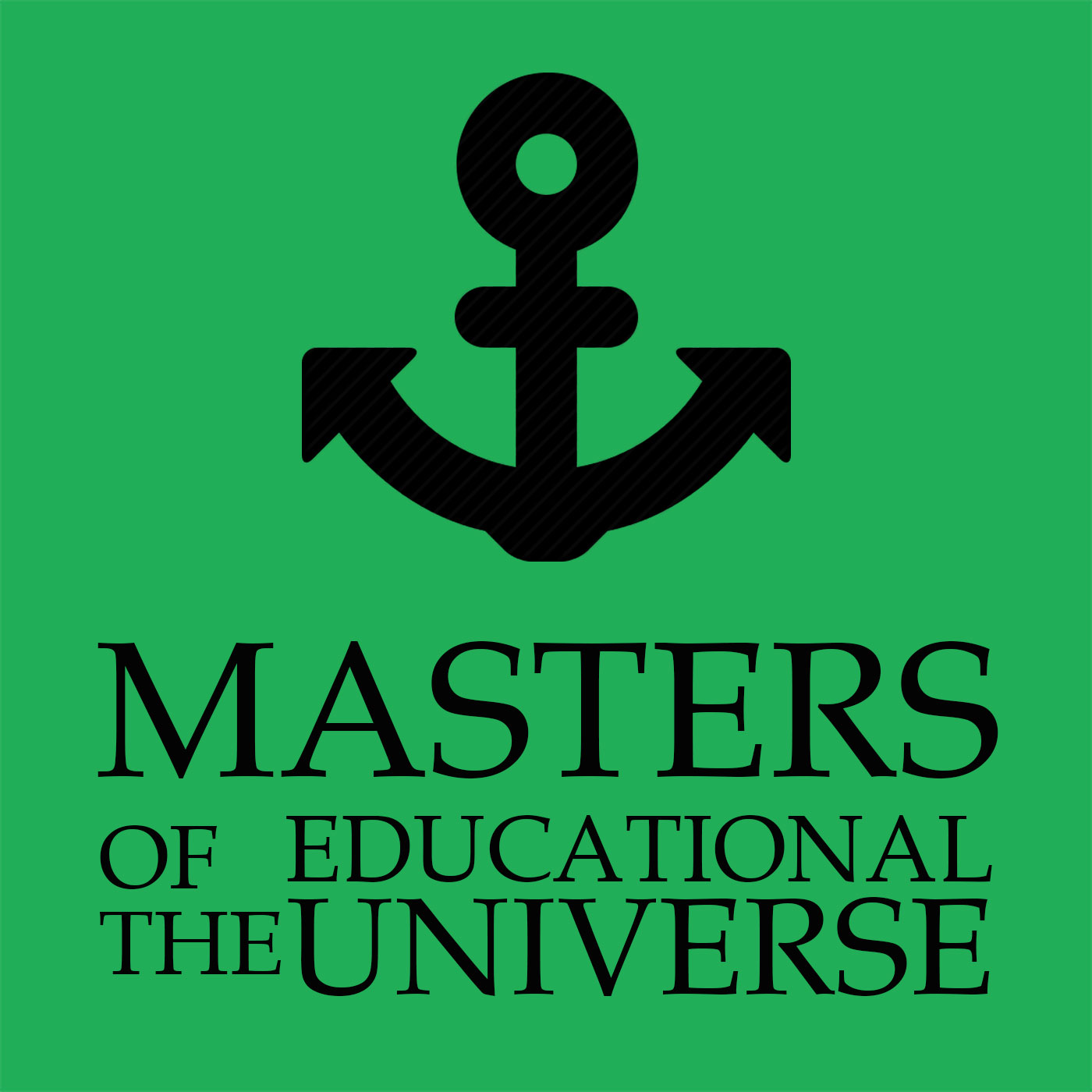 Masters of the Educational Universe